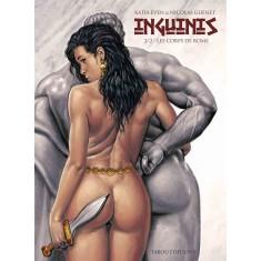 Inguinis (2) : Les corps de Rome
