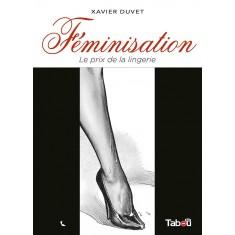 Féminisation (1) : Le prix de la lingerie (Nouvelle édition)