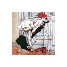 La B.D. Erotique, Histoire en images, vol. 1