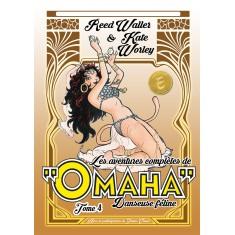 Les aventures complètes de Omaha, danseuse féline - Tome 4