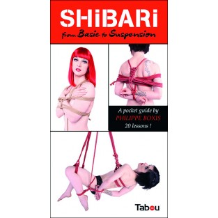 Shibari from Basic to Suspension (Version Anglaise)