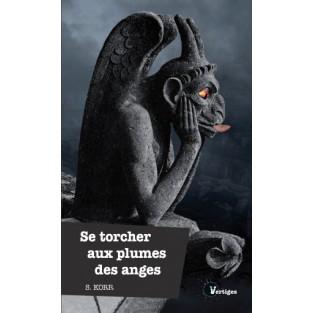 Se torcher aux plumes des anges (Epub)
