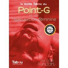 Guide Tabou du Point G et de l'éjaculation féminine (PDF)