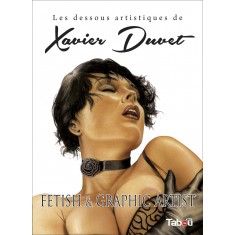 Les dessous artistiques de Xavier Duvet