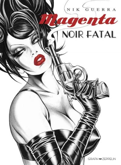 Magenta Noir Fatal : Regardez la beauté fatale du dessin de Guerra, mais attention : on ne touche qu'avec les yeux !