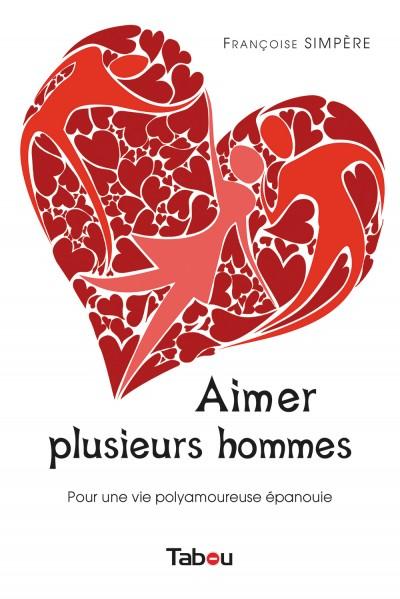 Aimer plusieurs hommes : Rencontre avec Françoise Simpère