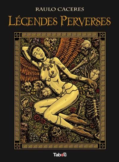 Légendes perverses : Raulo Caceres est un auteur talentueux qui n'aime pas être enfermé dans une case