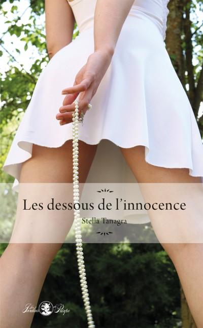 Les dessous de l'innocence : Un roman à la plume gracile, sensuelle et au fond psychologique captivant.