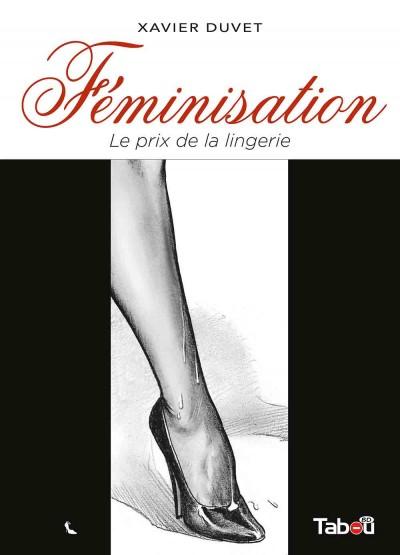 Féminisation 1 : Le prix de la lingerie : Un vrai plaisir de découvrir ou redécouvrir cet artiste et ses œuvres.