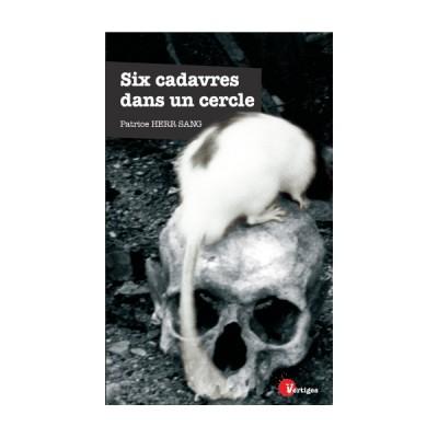 Six cadavres dans un cercle : Un thriller à couper le sifflet à tout enquêteur si doué soit-il.