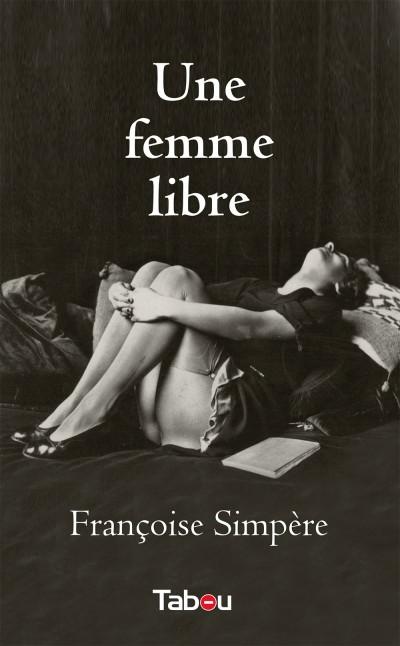 Une femme libre : l'histoire d'une femme qui découvre sa sensualité après des moments terribles.