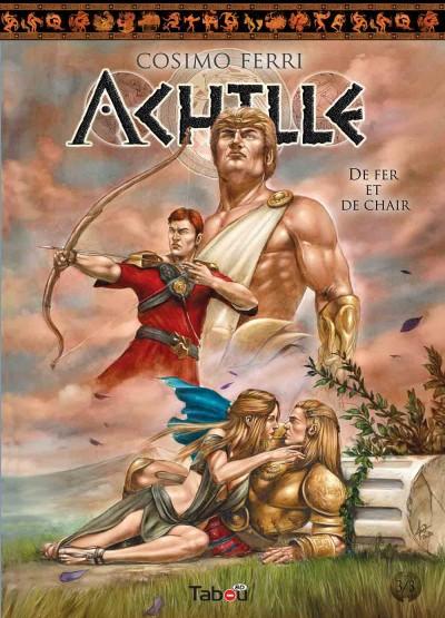 Achille (3) - De fer et de Chair : une série épique-érotique qui reprend fidèlement la mythiques guerre de Troie.