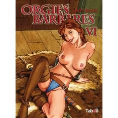 Orgies Barbares - volume 6