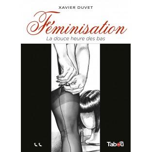 Féminisation (2) : La douce heure des bas (Nouvelle édition)