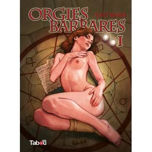 Orgies Barbares - volume 1 (Nouvelle édition)
