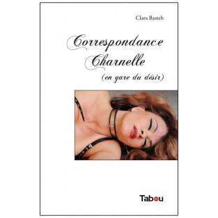 Correspondance Charnelle (en gare du désir)